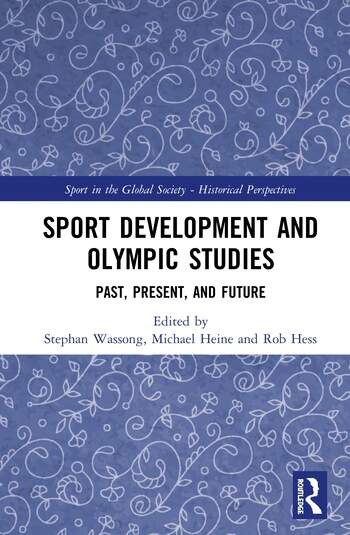 Sport Development and Olympic Studies Past, Present and Future book cover