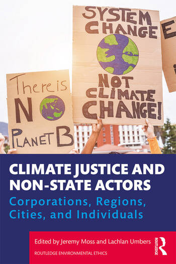 Climate Justice and Non-State Actors Corporations, Regions, Cities, and Individuals book cover