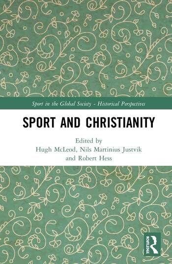 Sport and Christianity Historical Perspectives book cover