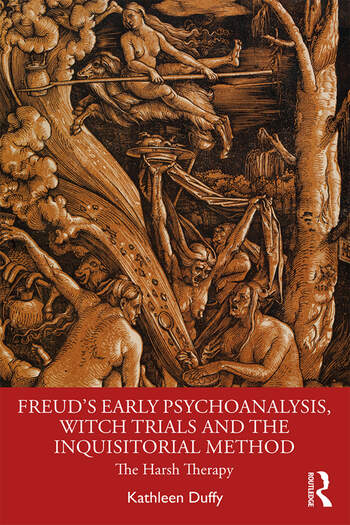 Freud's Early Psychoanalysis, Witch Trials and the Inquisitorial Method The Harsh Therapy book cover