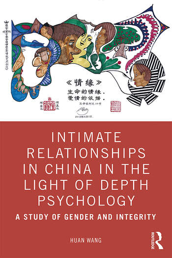 Intimate Relationships in China in the Light of Depth Psychology A Study of Gender and Integrity book cover