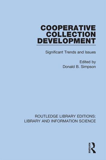 Cooperative Collection Development Significant Trends and Issues book cover