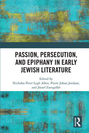 Passion, Persecution, and Epiphany in Early Jewish Literature book cover