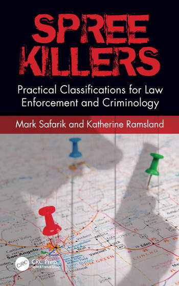 Spree Killers Practical Classifications for Law Enforcement and Criminology book cover