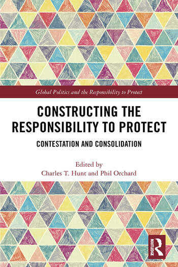 Constructing the Responsibility to Protect Contestation and Consolidation book cover