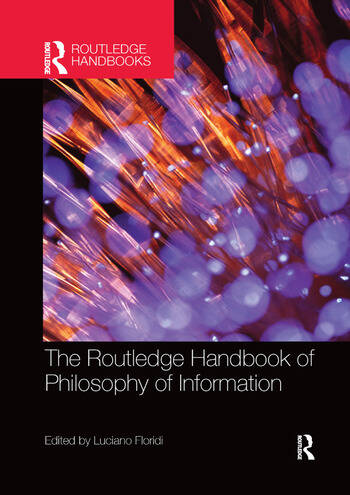The Routledge Handbook of Philosophy of Information book cover