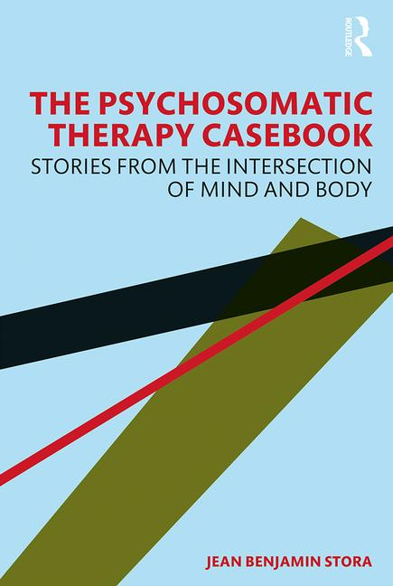 The Psychosomatic Therapy Casebook Stories from the Intersection of Mind and Body book cover