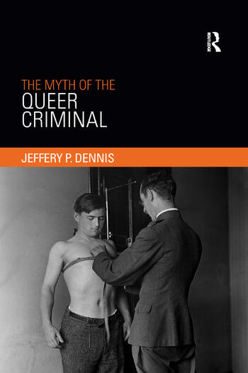 The Myth of the Queer Criminal book cover