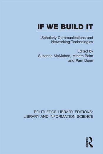 If We Build It Scholarly Communications and Networking Technologies book cover