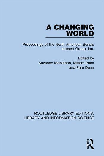 A Changing World Proceedings of the North American Serials Interest Group, Inc. book cover