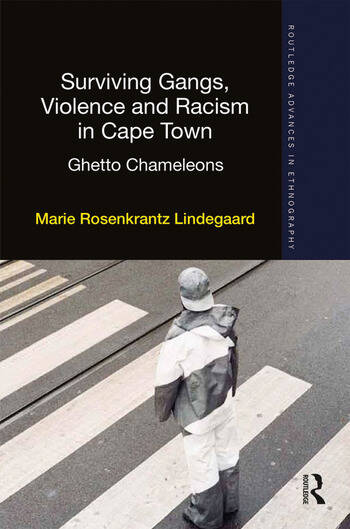 Surviving Gangs, Violence and Racism in Cape Town Ghetto Chameleons book cover