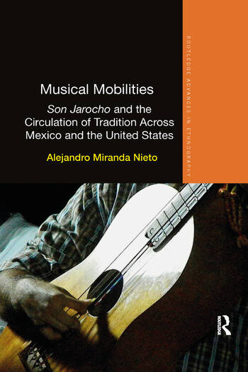 Musical Mobilities Son Jarocho and the Circulation of Tradition Across Mexico and the United States book cover