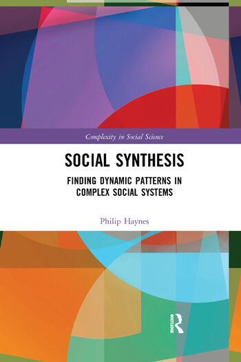 Social Synthesis Finding Dynamic Patterns in Complex Social Systems book cover