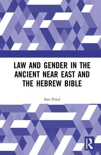 Law and Gender in the Ancient Near East and the Hebrew Bible book cover