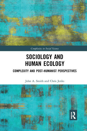 Sociology and Human Ecology Complexity and Post-Humanist Perspectives book cover