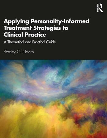Applying Personality-Informed Treatment Strategies to Clinical Practice A Theoretical and Practical Guide book cover