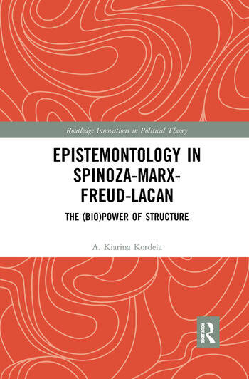 Epistemontology in Spinoza-Marx-Freud-Lacan The (Bio)Power of Structure book cover