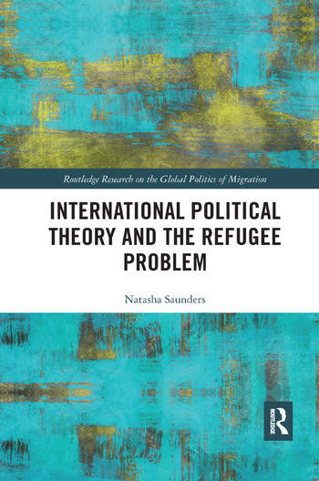 International Political Theory and the Refugee Problem book cover