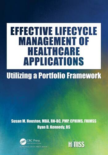 Effective Lifecycle Management of Healthcare Applications Utilizing a Portfolio Framework book cover