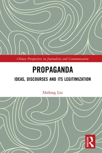 Propaganda Ideas, Discourses and its Legitimization book cover