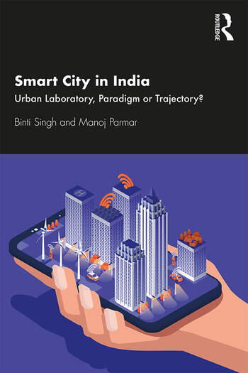 Smart City in India Urban Laboratory, Paradigm or Trajectory? book cover