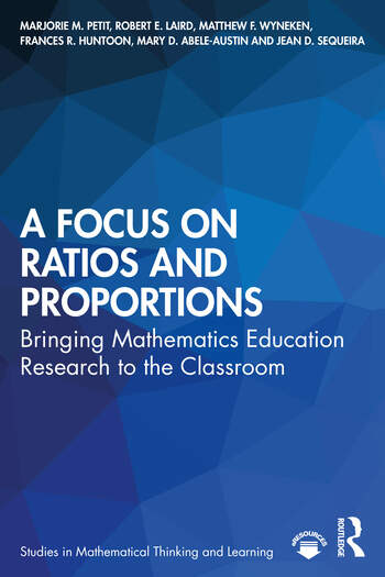 A Focus on Ratios and Proportions Bringing Mathematics Education Research to the Classroom book cover