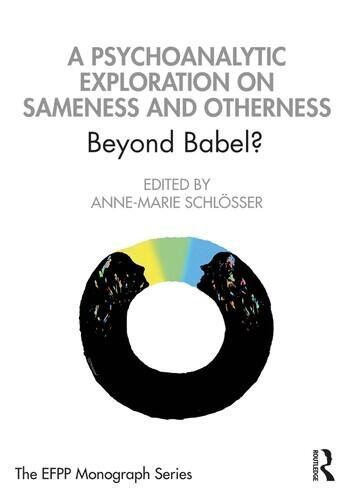 A Psychoanalytic Exploration On Sameness and Otherness Beyond Babel? book cover