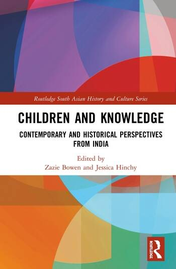 Children and Knowledge Contemporary and Historical Perspectives from India book cover