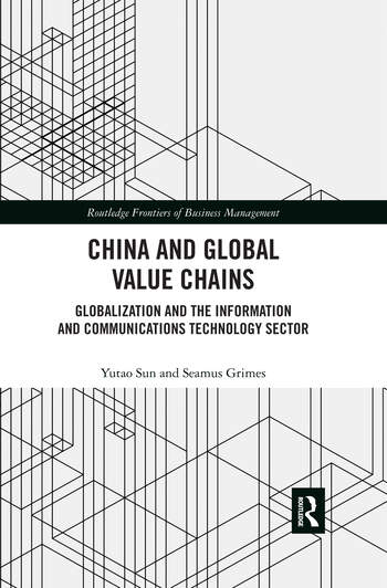 China and Global Value Chains Globalization and the Information and Communications Technology Sector book cover