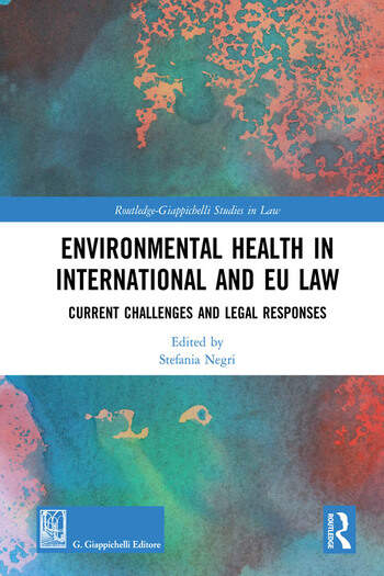 Environmental Health in International and EU Law Current Challenges and Legal Responses book cover