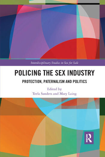 Policing the Sex Industry Protection, Paternalism and Politics book cover