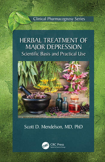 Herbal Treatment of Major Depression Scientific Basis and Practical Use book cover