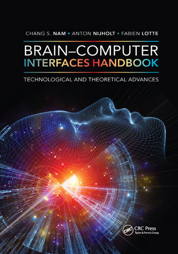Brain–Computer Interfaces Handbook Technological and Theoretical Advances book cover