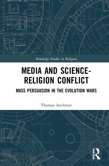 Media and the Science-Religion Conflict Mass Persuasion in the Evolution Wars book cover
