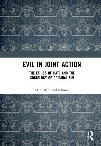 Evil in Joint Action The Ethics of Hate and the Sociology of Original Sin book cover