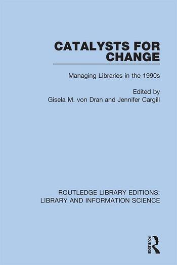 Catalysts for Change Managing Libraries in the 1990s book cover