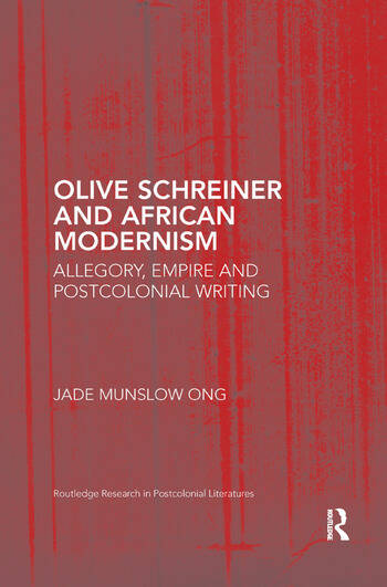 Olive Schreiner and African Modernism Allegory, Empire and Postcolonial Writing book cover