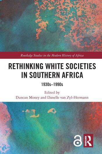 Rethinking White Societies in Southern Africa 1930s–1990s book cover