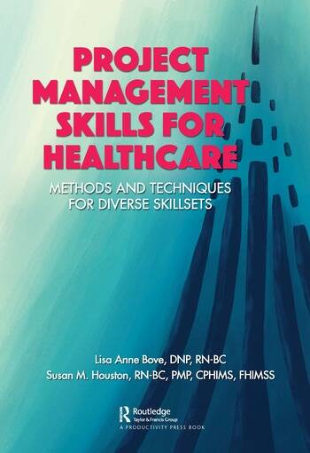 Project Management Skills for Healthcare Methods and Techniques for Diverse Skillsets book cover