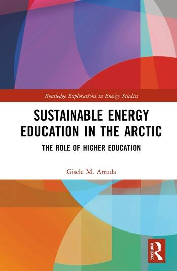 Sustainable Energy Education in the Arctic The Role of Higher Education book cover