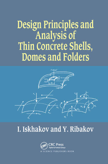 Design Principles and Analysis of Thin Concrete Shells, Domes and Folders book cover