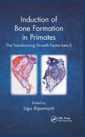 Induction of Bone Formation in Primates The Transforming Growth Factor-beta 3 book cover