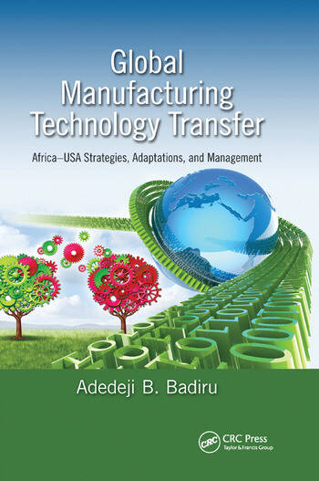 Global Manufacturing Technology Transfer Africa-USA Strategies, Adaptations, and Management book cover