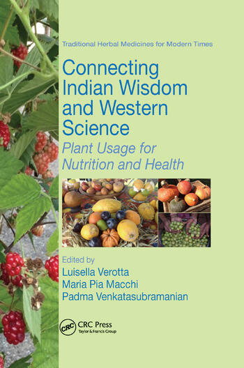 Connecting Indian Wisdom and Western Science Plant Usage for Nutrition and Health book cover