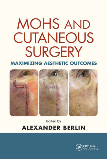Mohs and Cutaneous Surgery Maximizing Aesthetic Outcomes book cover