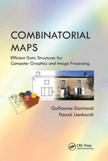 Combinatorial Maps Efficient Data Structures for Computer Graphics and Image Processing book cover