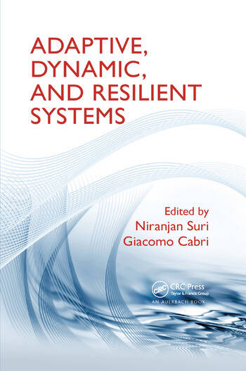 Adaptive, Dynamic, and Resilient Systems book cover