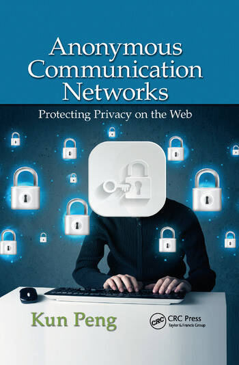 Anonymous Communication Networks Protecting Privacy on the Web book cover