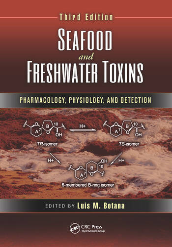 Seafood and Freshwater Toxins Pharmacology, Physiology, and Detection, Third Edition book cover