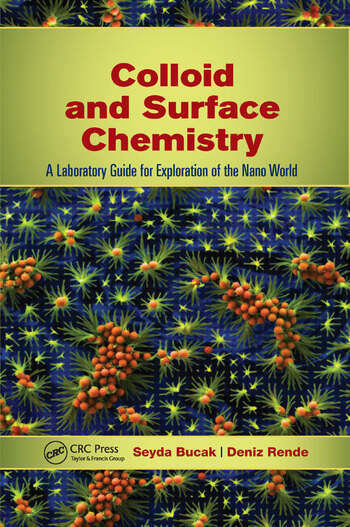 Colloid and Surface Chemistry A Laboratory Guide for Exploration of the Nano World book cover
